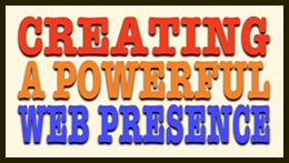 Creating a Powerful Web Presence