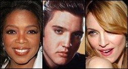 Oprah Winfrey, Elvis Presley, Madonna